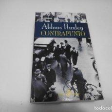 Libros de segunda mano: ALDOUS HUXLEY CONTRAPUNTO Q3196A. Lote 221550116