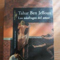Libros de segunda mano: LOS NÁUFRAGOS DEL AMOR - TAHAR BEN JELLOUN. Lote 221579226