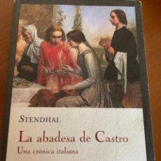 Libros de segunda mano: LA ABADESA DE CASTRO - STENDHAL. Lote 221579313