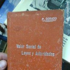 Libros de segunda mano: VALOR SOCIAL DE LEYES Y AUTORIDADES, P. DORADO. L.2604-1242. Lote 221579748