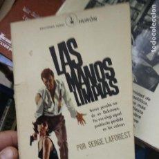 Libros de segunda mano: LAS MANOS LIMPIAS, SERGE LAFOREST. L.2604-1243. Lote 221579840