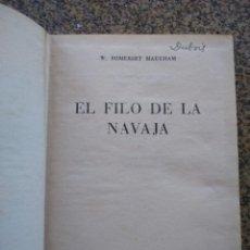 Libros de segunda mano: EL FILO DE LA NAVAJA -- W. SOMERSET MAUGHAM -- COLECCION HORIZONTE - EDITORIAL L.A.R.A. 1947 --. Lote 221580276