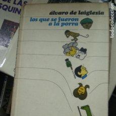 Libros de segunda mano: LOS QUE SE FUERON A LA PORRA, ÁLVARO DE LAIGLESIA. L.12820-609. Lote 221580416