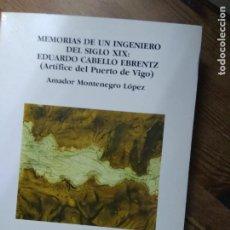 Libros de segunda mano: MEMORIAS DE UN INGENIERO DEL SIGLO XIX, AMADOR MONTENEGRO LÓPEZ. L.20558-243. Lote 221590770
