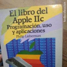 Libros de segunda mano: EL LIBRO DEL APPLE IIC, PHILIP LIEBERMAN. L.17332-455. Lote 221599991