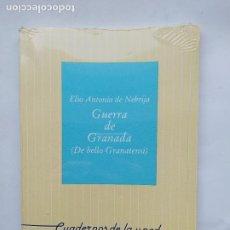 Libros de segunda mano: GUERRA DE GRANADA (DE BELLO GRANATENSI).- ELIO ANTONIO DE LEBRIJA. CUADERNOS UNED. NUEVO. TDK538. Lote 221647750