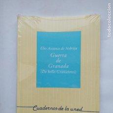 Libros de segunda mano: GUERRA DE GRANADA (DE BELLO GRANATENSI).- ELIO ANTONIO DE LEBRIJA. CUADERNOS UNED. NUEVO. TDK538. Lote 221647843