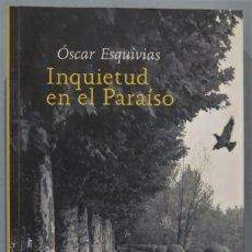 Libros de segunda mano: INQUIETUD EN EL PARAISO. OSCAR ESQUIVIAS. DEDICADO POR AUTOR?. Lote 221670815