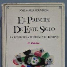 Libros de segunda mano: EL PRINCIPE DE ESTE SIGLO. LA LITERATURA MODERNA Y EL DEMONIO. SOUVIRON. Lote 221670843