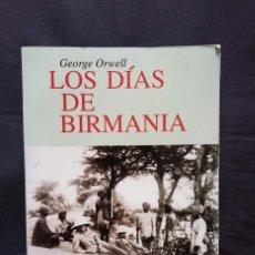 Libros de segunda mano: LOS DÍAS DE BIRMANIA - GEORGE ORWELL. Lote 221706933