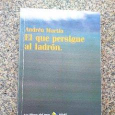 Libros de segunda mano: EL QUE PERSIGUE AL LADRON -- ANDREU MARTIN -- RENFE 1988 --. Lote 221710260