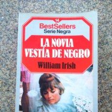 Libros de segunda mano: LA NOVIA VESTIA DE NEGRO -- WILLIAM IRISH -- SERIE NEGRA PLANETA 1985 --. Lote 221711850