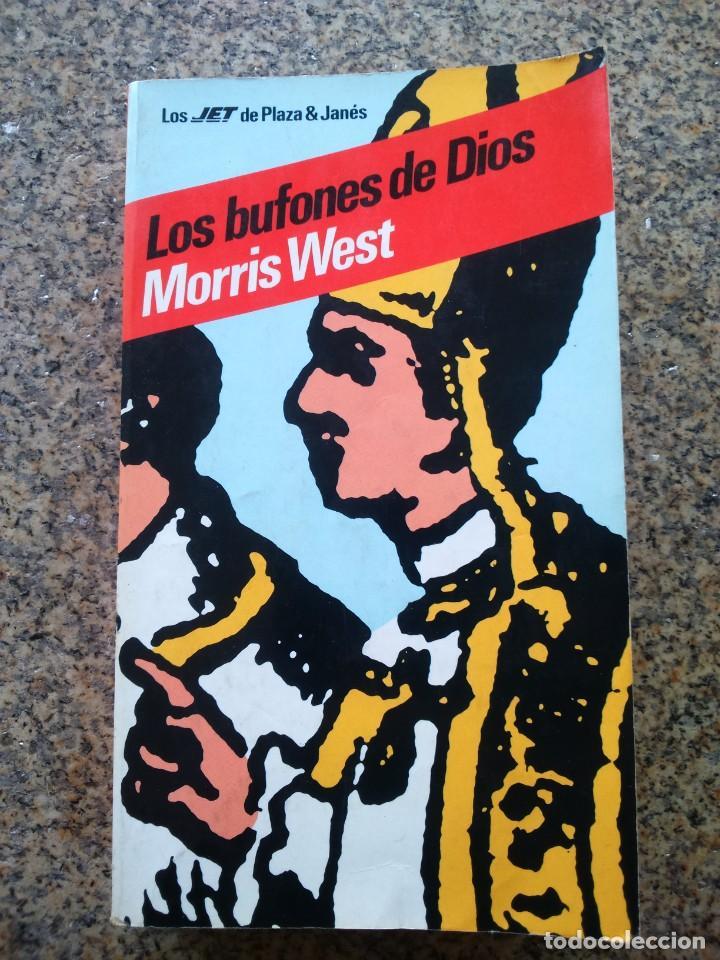 LOS BUFONES DE DIOS -- MORRIS WEST -- PLAZA & JANES 1983 -- (Libros de Segunda Mano (posteriores a 1936) - Literatura - Narrativa - Otros)