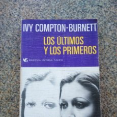 Libros de segunda mano: LOS ULTIMOS Y LOS PRIMEROS -- IVY COMPTON-BURNETT -- PLANETA 1973 --. Lote 221714675