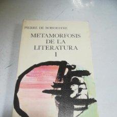 Libros de segunda mano: METAMORFOSIS DE LA LITERATURA I. PIERRE DE BOISDEFFRE. ED.GUADARRAMA. 1969. Lote 221742570