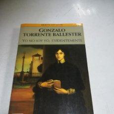 Libros de segunda mano: GONZALO TORRENTE BALLESTER. YO NO SOY YO, EVIDENTEMENTE. 1º ED. 1989. PLAZA & JANES. Lote 221742618