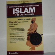 Libros de segunda mano: GUÍA INCORRECTA ISLAM. Lote 221742671