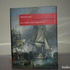Libros de segunda mano: TRAFALGAR CORTE CARLOS IV. Lote 221742783