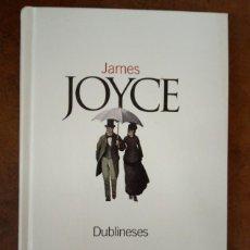 Livres d'occasion: DUBLINESES (JAMES JOYCE) EL PAIS CLASICOS DEL SIGLO XX - CARTONE - OFI15J. Lote 221748016