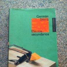 Libros de segunda mano: EFECTOS SECUNDARIOS -- GERMAN SIERRA -- CIRCULO 2002 --. Lote 221777907