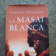 Libros de segunda mano: LA MASAI BLANCA -- CORINNE HOFMANN -- CIRCULO 2007 --. Lote 221779457