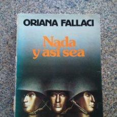 Libros de segunda mano: NADA Y ASI SEA -- ORIANA FALLACI -- NOGUER 1981 --. Lote 221780596