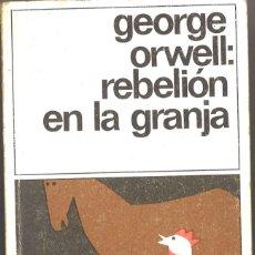Libros de segunda mano: REBELIÓN EN LA GRANJA. GEORGE ORWELL. 1981. Lote 221783235