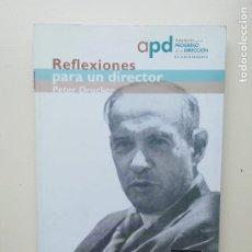 Libros de segunda mano: REFLEXIONES PARA UN DIRECTOR. Lote 221804840