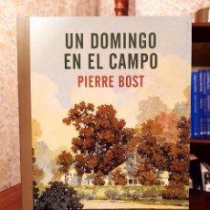 Livros em segunda mão: PIERRE BOST - UN DOMINGO EN EL CAMPO. Lote 221810260