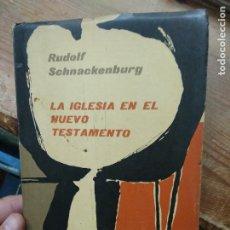 Libros de segunda mano: LA IGLESIA EN EL NUEVO TESTAMENTO, RUDOLF SCHNACKENBURG. L.11649-1613. Lote 221812028
