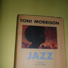 Libros de segunda mano: JAZZ, TONI MORRISON, ED. CÍRCULO DE LECTORES. Lote 221815277