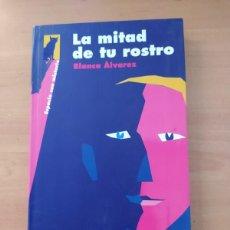 Libros de segunda mano: LA MITAD DE TU ROSTRO. Lote 221851952