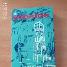 Libros de segunda mano: EL REBELDE OBEDIENTE. Lote 221851986
