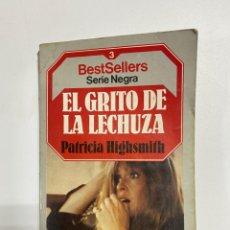 Libri di seconda mano: EL GRITO DE LA LECHUZA. PATRICIA HIGHSMITH. EDITORIAL PLANETA. BARCELONA, 1984. PAGS: 317. Lote 221869028