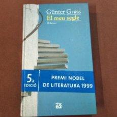 Libros de segunda mano: EL MEU SEGLE - GÜNTER GRASS - EDICIONS 62 - NOB. Lote 221877872