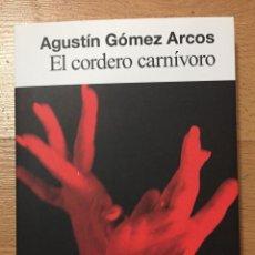 Libros de segunda mano: EL CORDERO CARNIVORO, AGUSTIN GOMEZ ARCOS. Lote 221892227