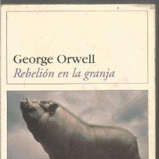 Libros de segunda mano: GEORGE ORWELL. REBELION EN LA GRANJA. DESTINO. Lote 221926092