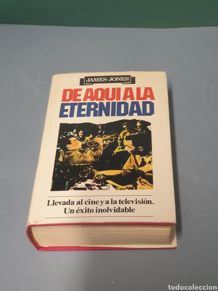 DE AQUÍ A LA ETERNIDAD JAMES JONES PRIMERA EDICIÓN 1980 (Libros de Segunda Mano (posteriores a 1936) - Literatura - Narrativa - Otros)