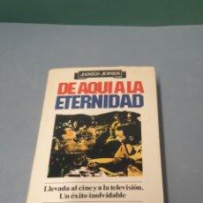Libros de segunda mano: DE AQUÍ A LA ETERNIDAD JAMES JONES PRIMERA EDICIÓN 1980. Lote 221957240