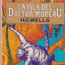 Libros de segunda mano: WELLS, H. G. - LA ISLA DEL DOCTOR MOREAU. Lote 221983971