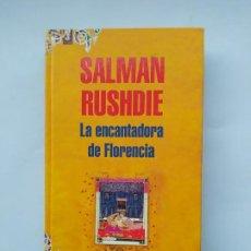 Libros de segunda mano: LA ENCANTADORA DE FLORENCIA. - SALMAN RUSHDIE. TDK544. Lote 221988883