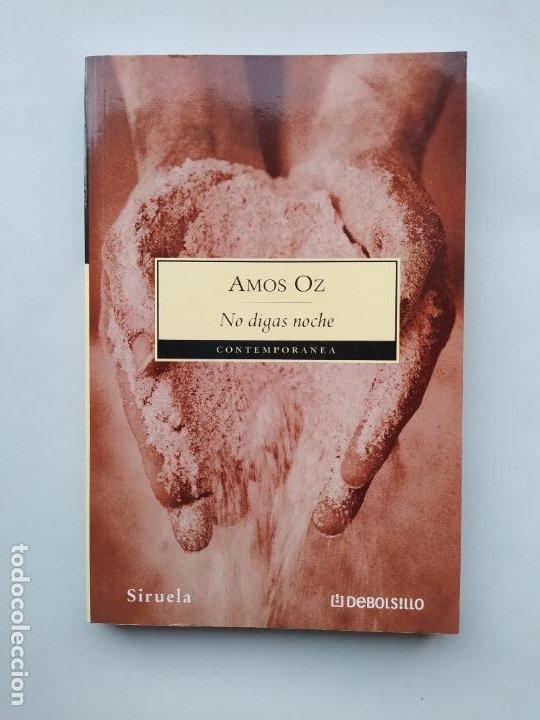 NO DIGAS NOCHE. - AMOS OZ. SIRUELA DEBOLSILLO. TDK544 (Libros de Segunda Mano (posteriores a 1936) - Literatura - Narrativa - Otros)
