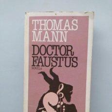 Libros de segunda mano: DOCTOR FAUSTUS. - THOMAS MANN. - PLAZA JANÉS. TDK544. Lote 221989600
