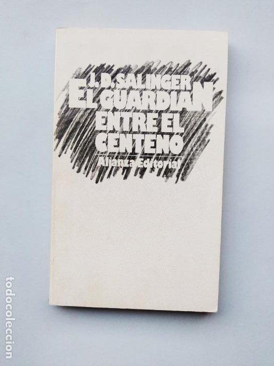 EL GUARDIAN ENTRE EL CENTENO. J.D. SALINGER. ALIENZA EDITORIAL. TDK544 (Libros de Segunda Mano (posteriores a 1936) - Literatura - Narrativa - Otros)