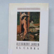 Libros de segunda mano: EL CABRA. - ALEXANDRE JARDIN. EDITORIAL DEBATE. TDK544. Lote 221995062