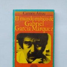 Libros de segunda mano: EL MUNDO MÍTICO DE GABRIEL GARCÍA MÁRQUEZ. - CARMEN ARNAU. EDICIONES DE BILSILLO. TDK544. Lote 221995308
