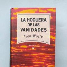 Libros de segunda mano: LA HOGUERA DE LAS VANIDADES. TOM WOLFE. TDK544. Lote 221995585