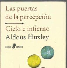Libros de segunda mano: ALDOUS HUXLEY. LAS PUERTAS DE LA PERCEPCION. CIELO E INFIERNO. EDHASA. Lote 221999932