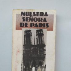 Libros de segunda mano: NUESTRA SEÑORA DE PARIS. VICTOR HUGO. ALIANZA EDITORIAL. TDK542. Lote 222004535
