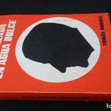 Libros de segunda mano: 1969 - TOMÁS BORRÁS - AGUA SALADA EN AGUA DULCE - 1ª ED., DEDICADO. Lote 222059506
